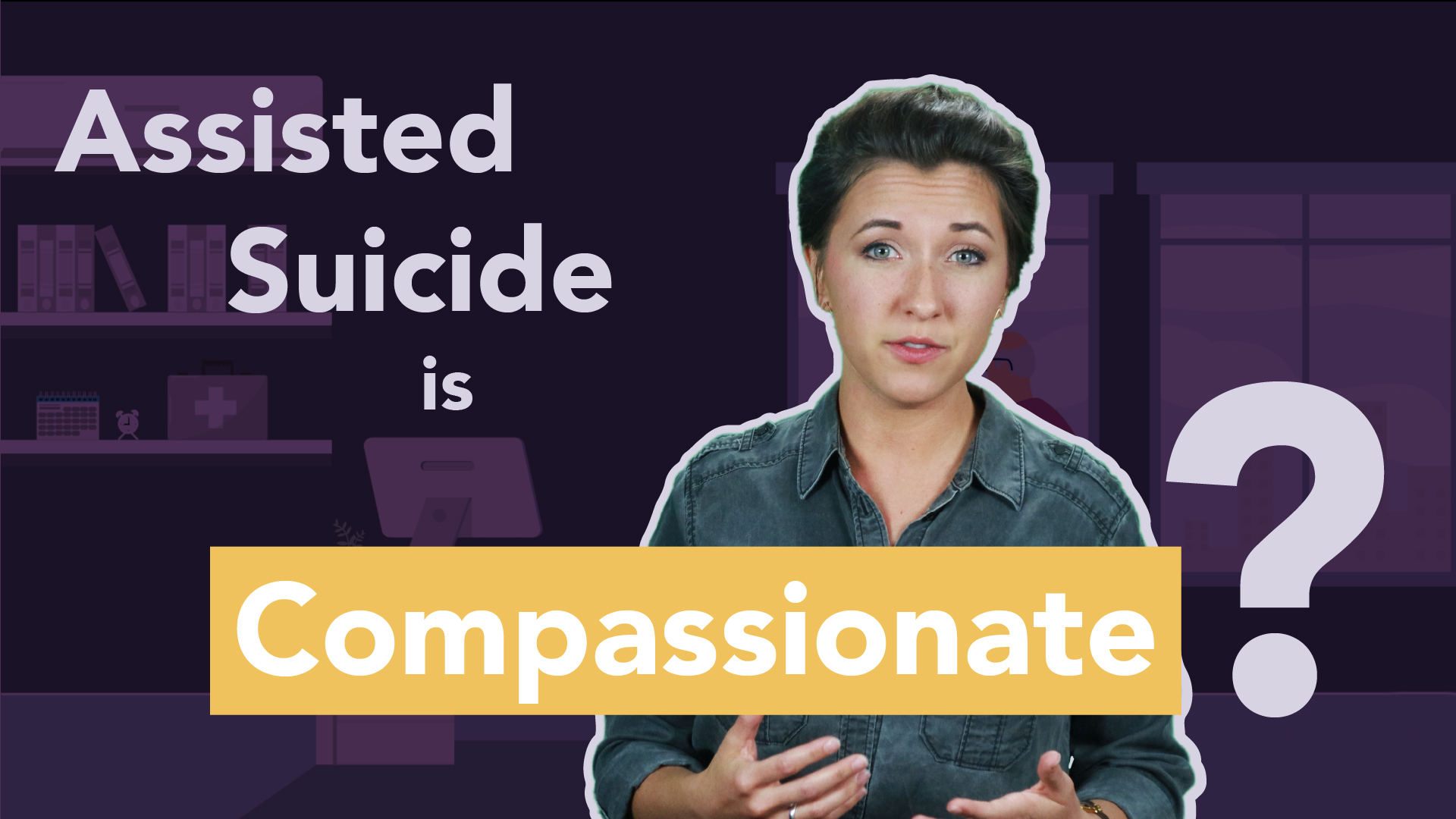 Assisted Suicide is Compassionate