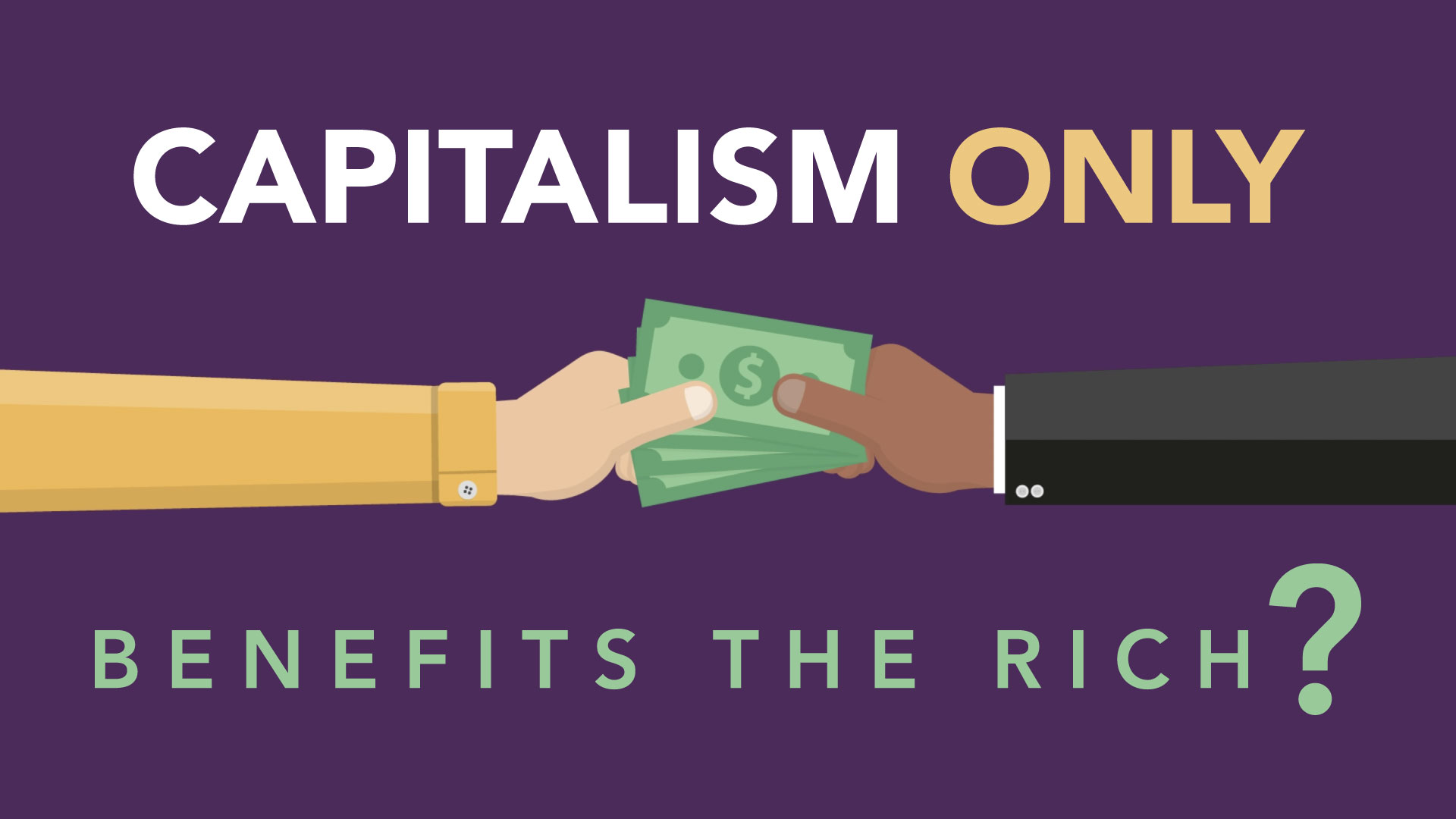 Capitalism Only Benefits the Rich?