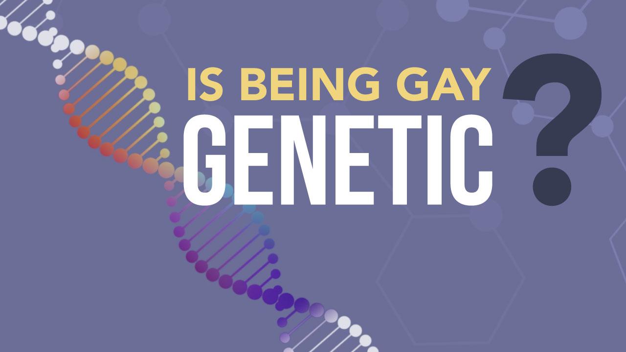 Is Being Gay Genetic?