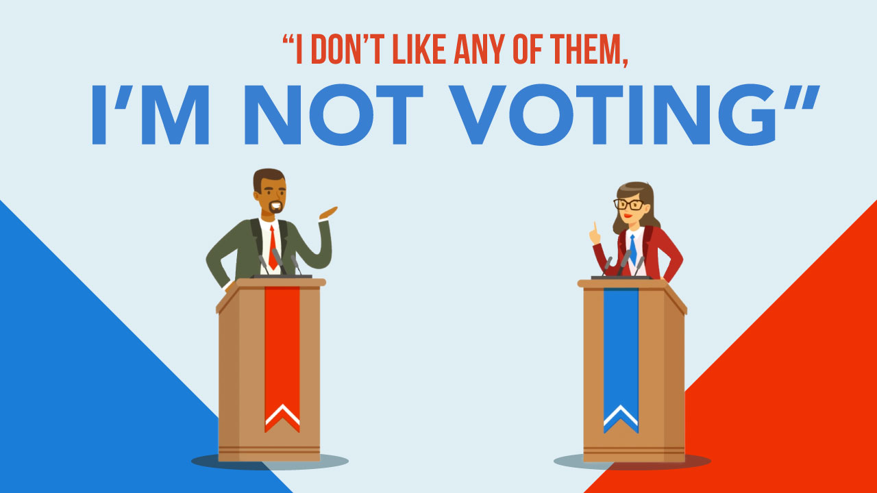 I Don't Like Any of Them, I'm Not Voting.