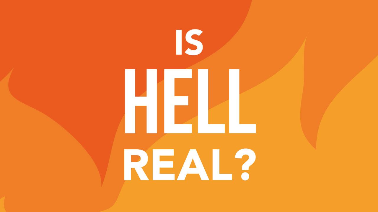 Is Hell Real?