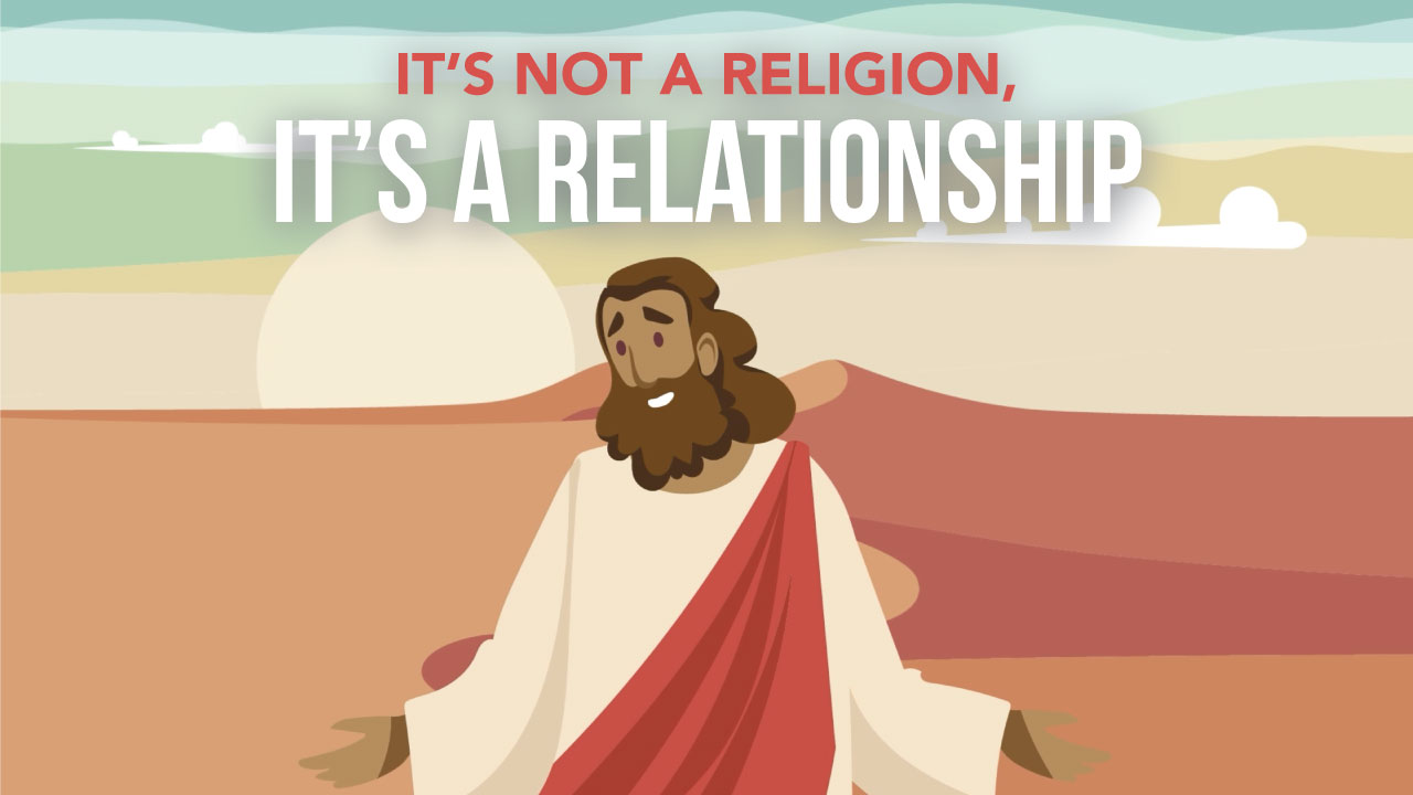 It's Not a Religion, It's a Relationship?